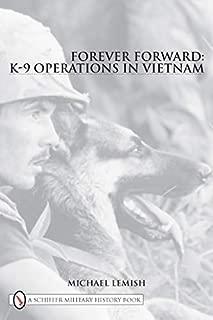 Forever Forward: K-9 Operations in Vietnam