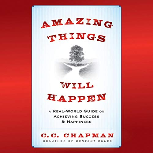 Amazing Things Will Happen Audiobook By C. C. Chapman cover art