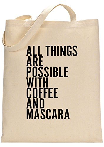 Thing Are Possible With Coffee And Mascara Custom Made Tote Bag