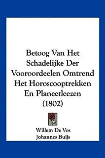 Betoog Van Het Schadelijke Der Vooroordeelen Omtrend Het Horoscooptrekken En Planeetleezen (1802)