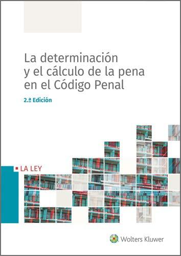 La determinación y el cálculo de la pena en el Código Penal (2.ª Edición) eBook: Redacción Wolters Kluwer, Wolters Kluwer España: Amazon.es: Tienda Kindle
