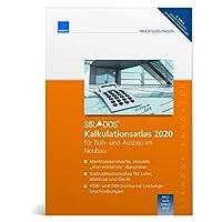 SIRADOS Kalkulationsatlas 2020 fuer Roh- und Ausbau im Neubau: fuer Roh- und Ausbaugewerke im Neubau