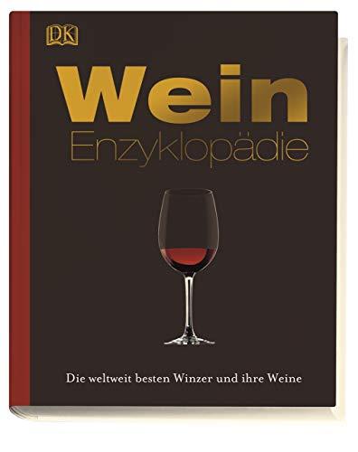 Wein-Enzyklopädie: Die weltweit besten Winzer und ihre Weine