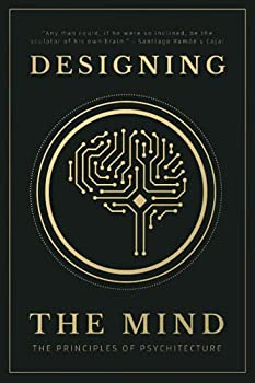 Designing the Mind  The Principles of Psychitecture