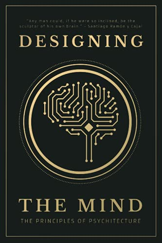 Designing the Mind: The Principl...