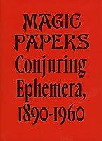 Magic Papers: Conjuring Ephemera, 1890-1960