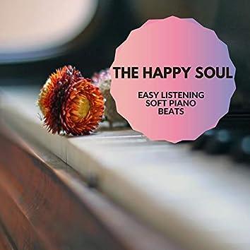 The Happy Soul - Easy Listening Soft Piano Beats