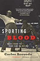 Sporting Blood: Tales from the Dark Side of Boxing