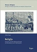Religija: Konturen Russischer Religionskonzepte Im Orientdiskurs Des 19. Jahrhunderts (Diskurs Religion)