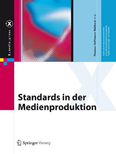 Standards in der Medienproduktion: Die Vorstufe in Print und non-Print (X.media.press)