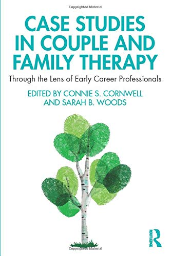 Case Studies in Couple and Family Therapy: Through the Lens of Early Career Professionals