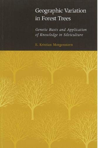 Geographic Variation in Forest Trees: Genetic Basis and Application of Knowledge in Silviculture