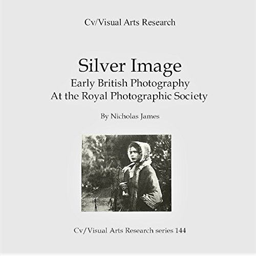 Silver Image: Early British Photography at The Royal Photographic Society Titelbild