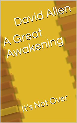 A Great Awakening: It's Not Over
