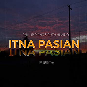 Itna Pasian (Deluxe Edition)