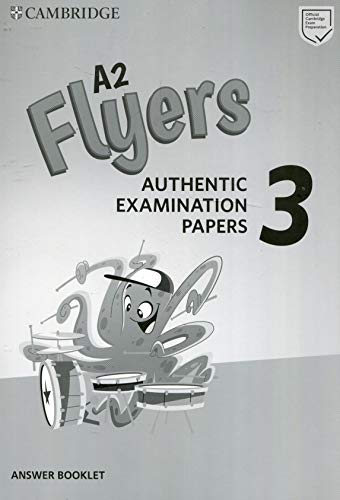 A2 Flyers 3 Answer Booklet: Authentic Examination...