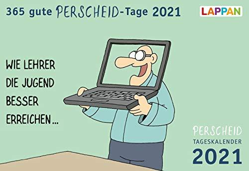 365 gute Perscheid-Tage 2021: Tageskalender (Perscheids Abgründe)