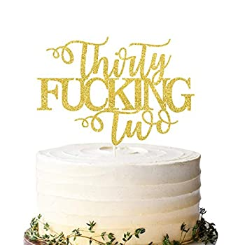 Thirty Fucking Two Cake Topper Happy 32nd Birthday Cake Topper Adult Birthday Cake Topper for 32nd Birthday Party Decoration Supplies