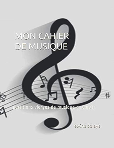 mon cahier de musique: partitions vierges de musique a remplir