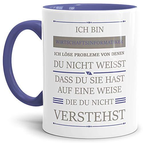 Tassendruck Berufe-Tasse Ich Bin Wirtschaftsinformatiker, ich löse Probleme, die du Nicht verstehst Innen & Henkel Cambridge Blau/Für Ihn/Job/mit Spruch/Kollegen/Arbeit/Geschenk