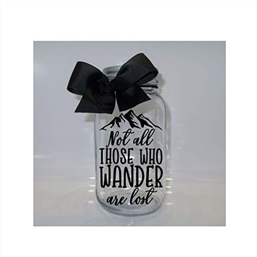 Not All Those Who Wander Are Lost Fund Mason Jar Bank - Coin Slot Lid - Available in 2 Sizes