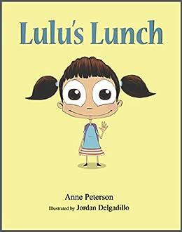 Lulu's Lunch by [Anne Peterson, Jordan Delgadillo]