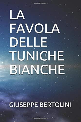 LA FAVOLA DELLE TUNICHE BIANCHE