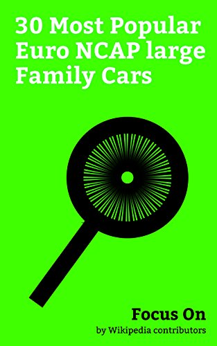 Focus On: 30 Most Popular Euro NCAP large Family Cars: BMW 3 Series, BMW 3 Series (E46), Mercedes-Benz C-Class, Lexus IS, BMW 3 Series (E36), Volkswagen ... S4, Hyundai Elantra, etc. (English Edition)