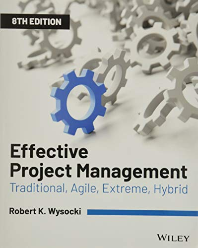 Compare Textbook Prices for Effective Project Management: Traditional, Agile, Extreme, Hybrid 8 Edition ISBN 9781119562801 by Wysocki, Robert K.