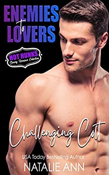 Challenging Colt (Enemies To Lovers- Hot Hunks Steamy Romance Collection Book 1) by [Natalie  Ann, Hot  Hunks]