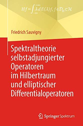Spektraltheorie selbstadjungierter Operatoren im Hilbertraum und elliptischer Differentialoperatoren