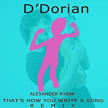 That's How You Write a Song (D'dorian Remix)