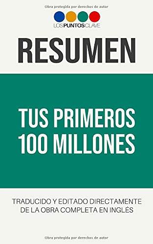Resumen: Tus Primeros 100 Millones