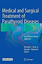 Medical And Surgical Treatment Of Parathyroid Diseases: An Evidence-Based Approach By Brendan C. Stack, Donald Bodenner