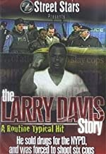 The Larry Davis Story: A Routine Typical Hit