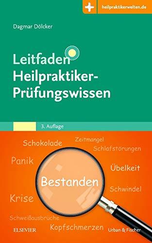 Leitfaden Heilpraktiker-Prüfungswissen: Mit Zugang zur Medizinwelt
