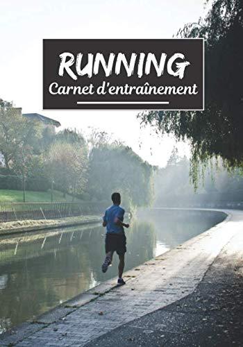 Running Carnet d'entraînement: Planifiez vos entraînements en avance   Exercice, commentaire et objectif pour chaque session d'entraînement   Passionnée de sport : Jogging, running, marche, ...