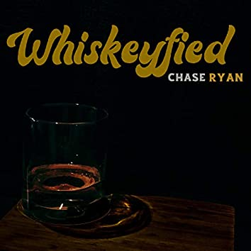 Whiskeyfied