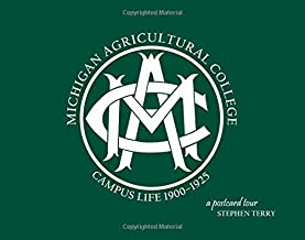 Michigan Agricultural College Campus Life 1900-1925: A Postcard Tour by Stephen Terry (2014-09-15)