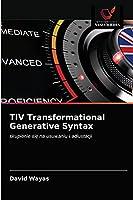 TIV Transformational Generative Syntax: skupienie się na usuwaniu i adiustacji