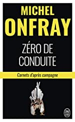 Zéro de conduite - Carnets d'après campagne de Michel Onfray