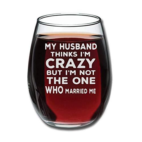 Chicici Fashion Copa de vino My Husband Thinks I'm Crazy But I'm Not The One Who Married Me Premium Tallado – Taza de fruta Decoración única blanca 350ml
