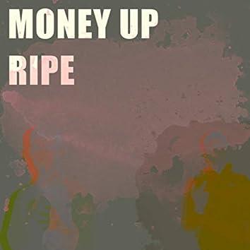 Money Up Ripe