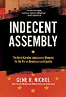 Indecent Assembly: The North Carolina Legislature's Blueprint for the War on Democracy and Equality