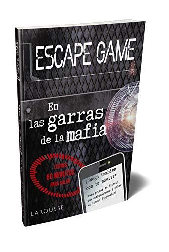 Escape game. En las garras de la mafia (Larousse - Libros Ilustrados/ Prácticos - Ocio Y Naturaleza - Ocio)