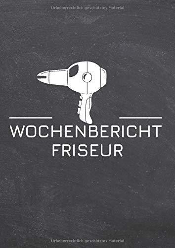 Wochenbericht Friseur: Berichtsheft und Ausbildungsnachweis für die Friseur-Ausbildung