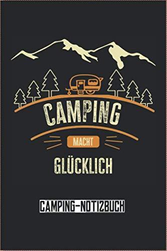 Camping macht Glücklich Notiz- und Reisebuch: Camping - Tolles liniertes Wohnwagen Notizbuch - 120 linierte Seiten um Touren, Ideen und Gedanken festzuhalten   ca. DINA5   Geschenk für Camper