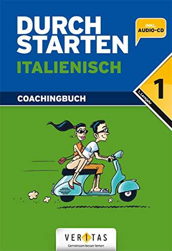 Durchstarten - Italienisch - Neubearbeitung - 1. Lernjahr: Erklärung und Training mit Lösungen und CD
