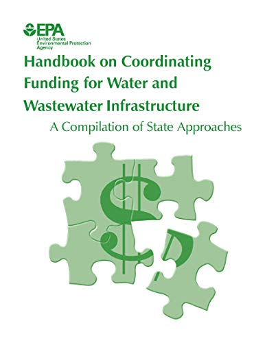Coordinating Funding For Water And Wastewater Infrastructure Compilation Of State Approaches   December 2003 (English Edition)