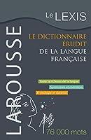 Le Lexis - Le Dictionnaire Erudit De La Langue Francaise / the Lexis - Dictionary of French Scholar